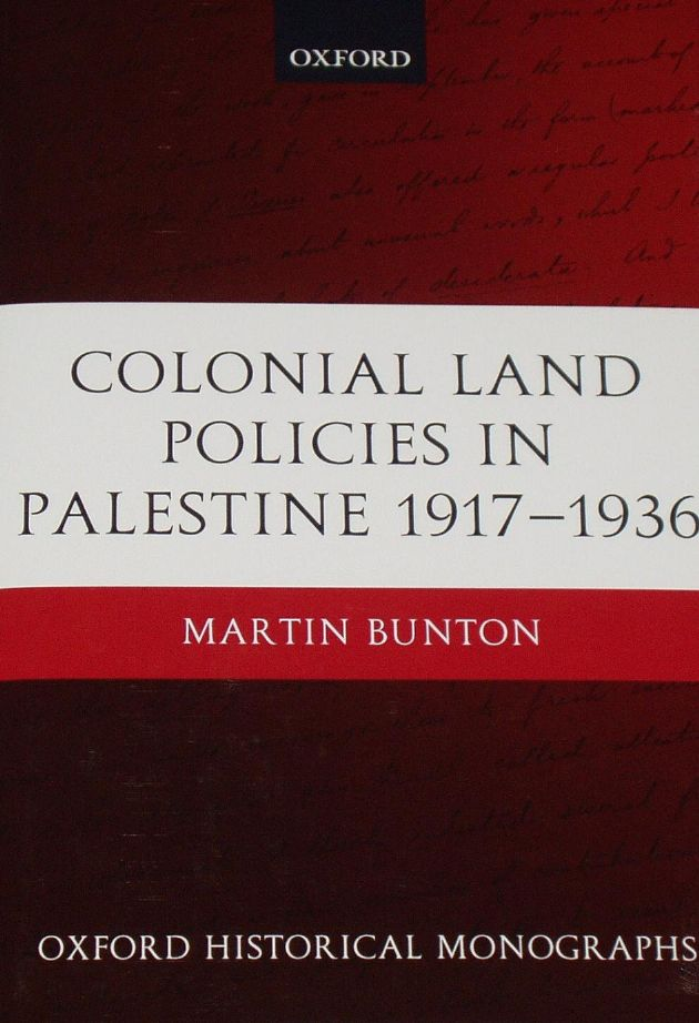 Colonial Land Policies in Palestine 1917-1936, by Martin Bunton